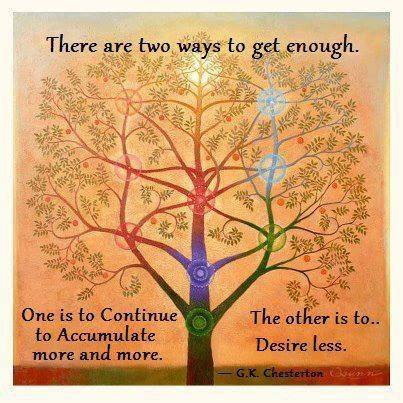 There are two ways to get enough...