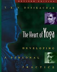 Desikachar the heart of yoga personal practice