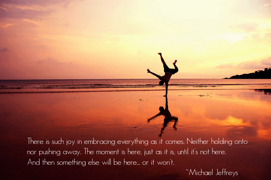 take joy in embracing everything